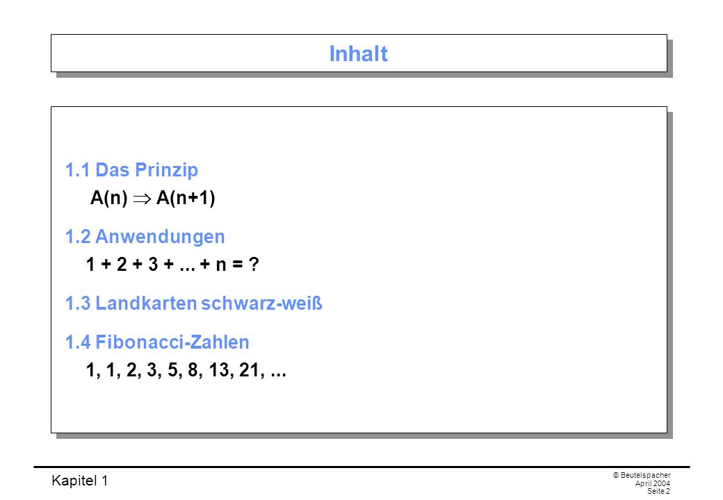Inhalt 1.1 Das Prinzip A(n)  A(n+1)