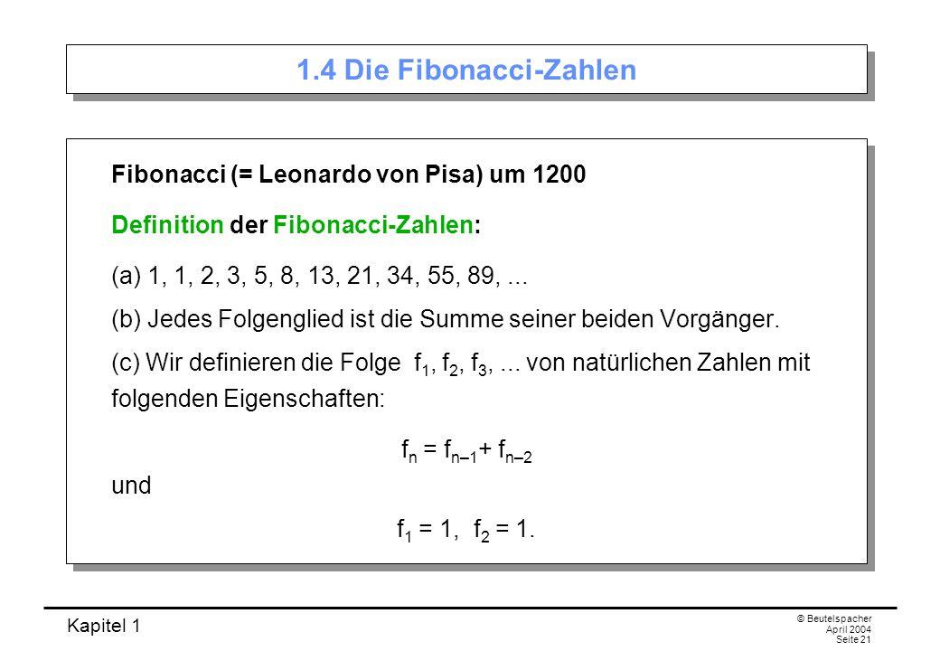 1.4 Die Fibonacci-Zahlen Fibonacci (= Leonardo von Pisa) um 1200