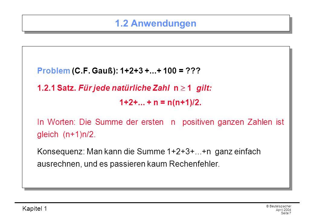 1.2 Anwendungen Problem (C.F. Gauß): 1+2+3 +...+ 100 =