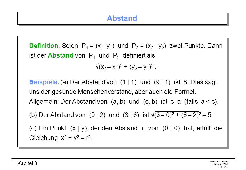 Abstand Definition. Seien P1 = (x1| y1) und P2 = (x2 | y2) zwei Punkte. Dann ist der Abstand von P1 und P2 definiert als.