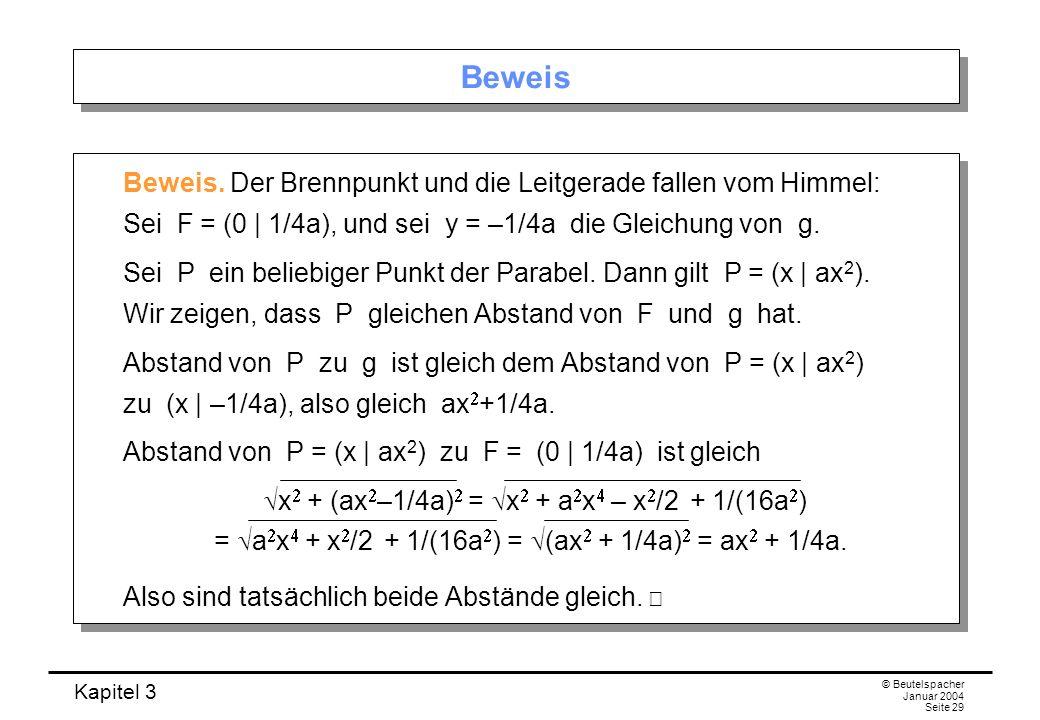 Beweis Beweis. Der Brennpunkt und die Leitgerade fallen vom Himmel: Sei F = (0 | 1/4a), und sei y = –1/4a die Gleichung von g.