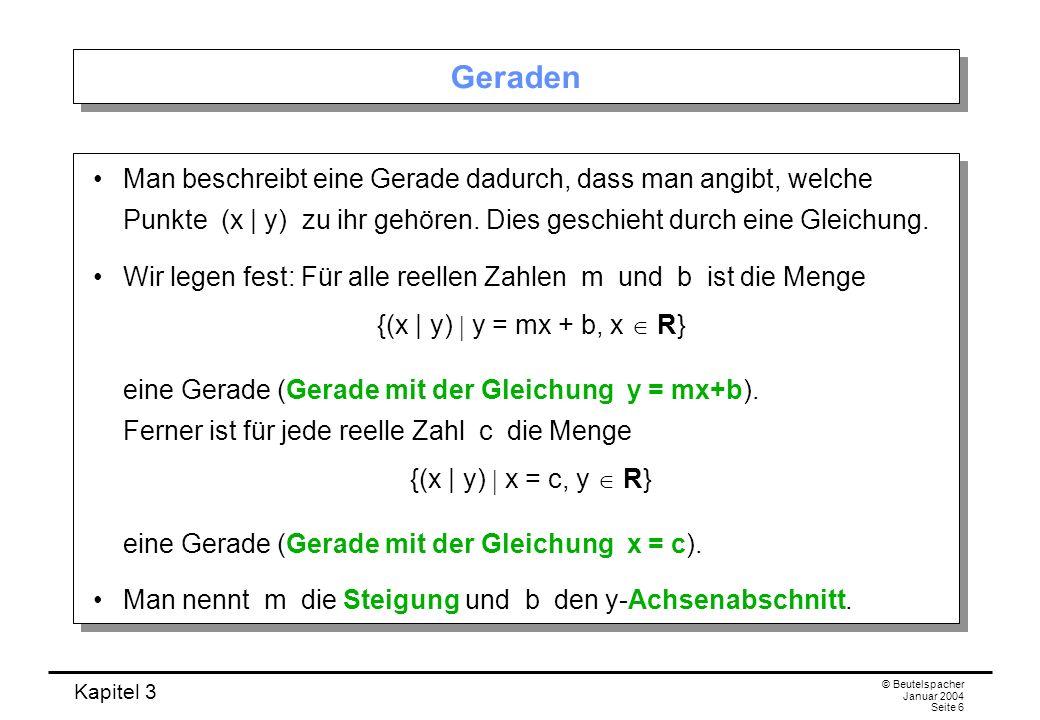 Geraden Man beschreibt eine Gerade dadurch, dass man angibt, welche Punkte (x | y) zu ihr gehören. Dies geschieht durch eine Gleichung.
