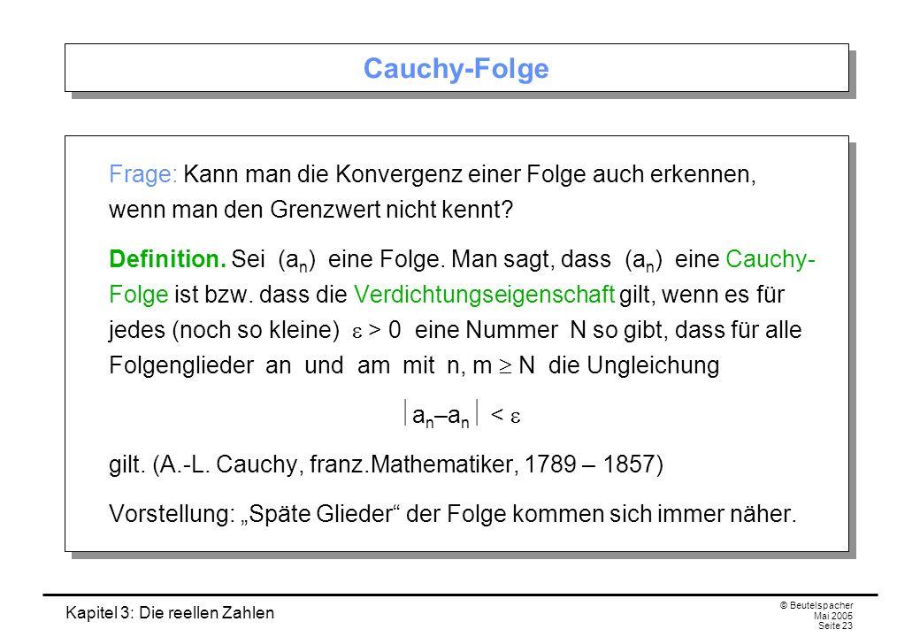 Cauchy-Folge Frage: Kann man die Konvergenz einer Folge auch erkennen, wenn man den Grenzwert nicht kennt