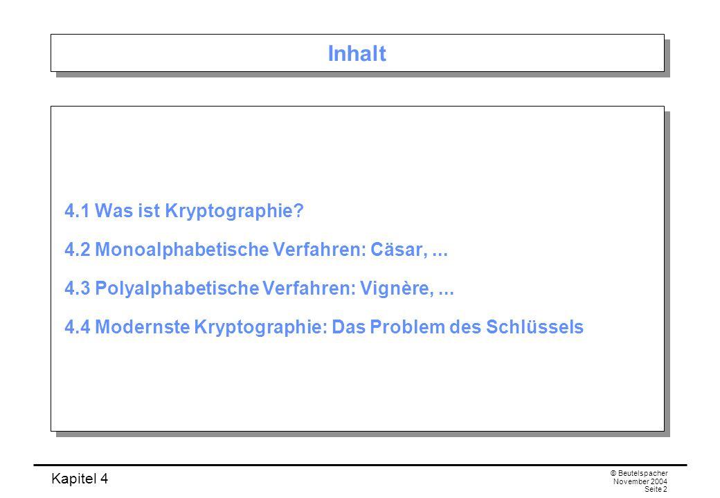 Inhalt 4.1 Was ist Kryptographie