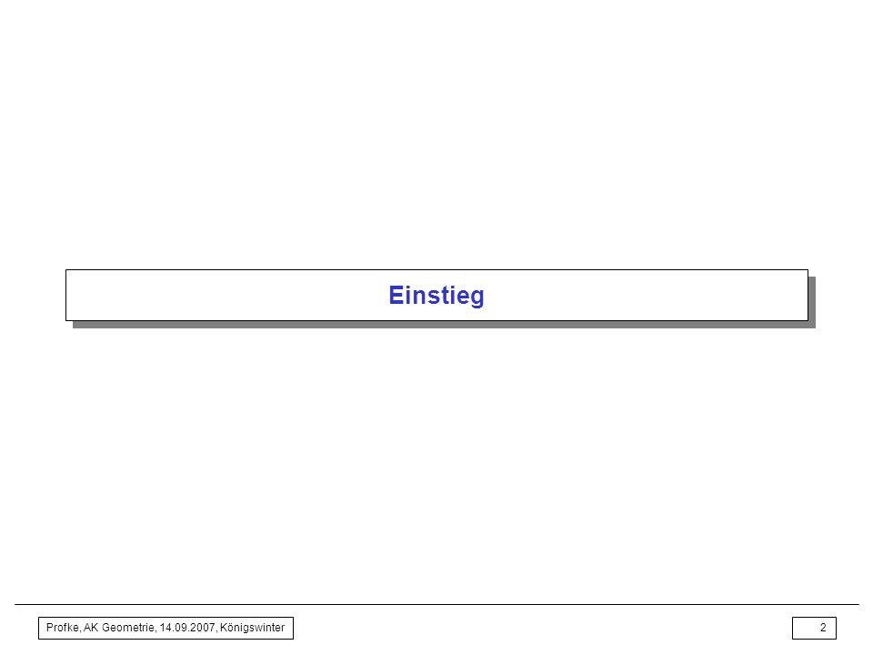 Einstieg Profke, AK Geometrie, 14.09.2007, Königswinter