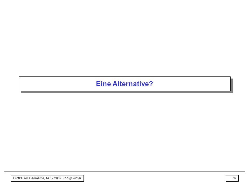 Eine Alternative Profke, AK Geometrie, 14.09.2007, Königswinter