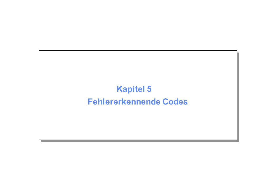 Kapitel 5 Fehlererkennende Codes