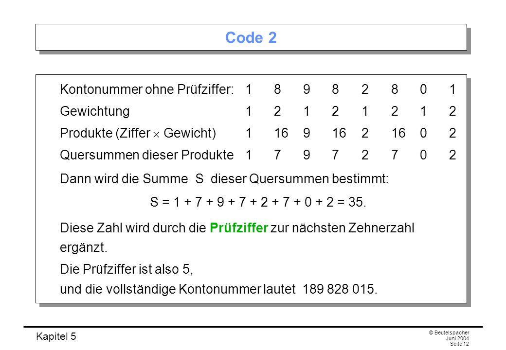 Code 2 Kontonummer ohne Prüfziffer: 1 8 9 8 2 8 0 1