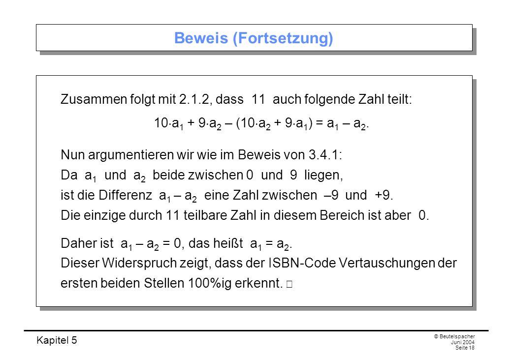 Beweis (Fortsetzung) Zusammen folgt mit 2.1.2, dass 11 auch folgende Zahl teilt: 10a1 + 9a2 – (10a2 + 9a1) = a1 – a2.