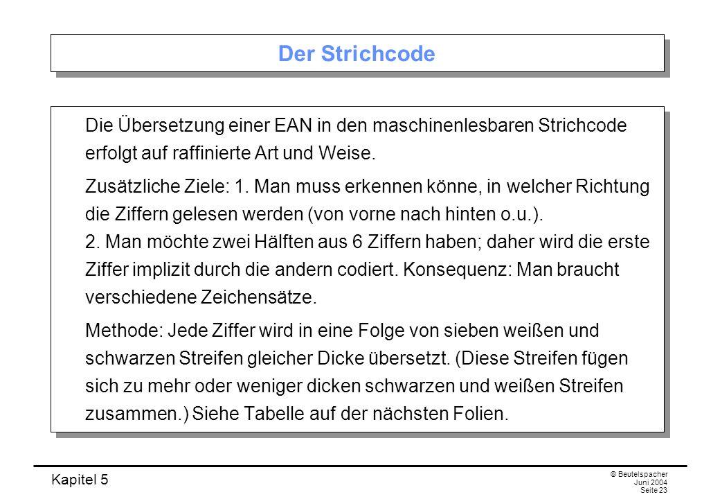 Der Strichcode Die Übersetzung einer EAN in den maschinenlesbaren Strichcode erfolgt auf raffinierte Art und Weise.