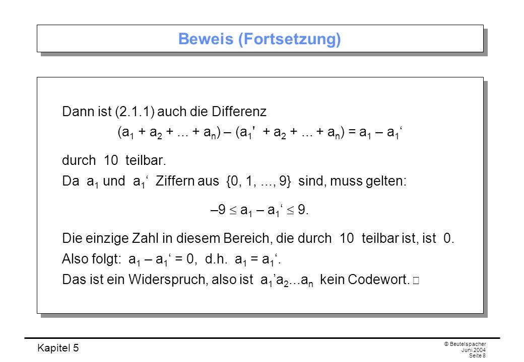 Beweis (Fortsetzung) Dann ist (2.1.1) auch die Differenz (a1 + a2 + ... + an) – (a1 + a2 + ... + an) = a1 – a1'
