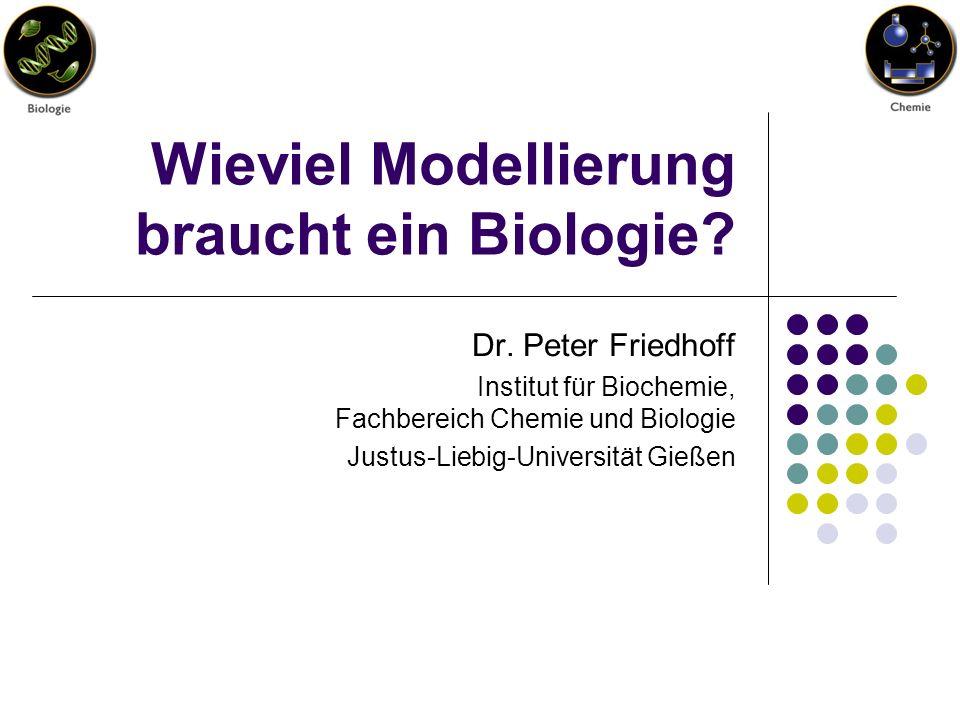 Wieviel Modellierung braucht ein Biologie