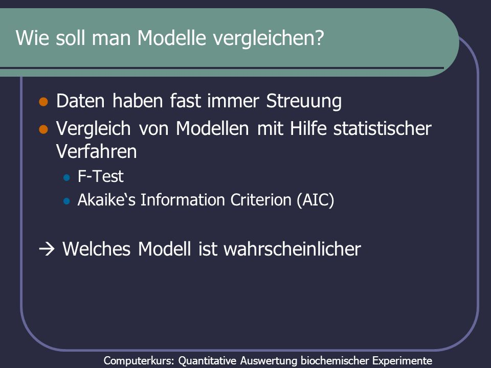 Wie soll man Modelle vergleichen