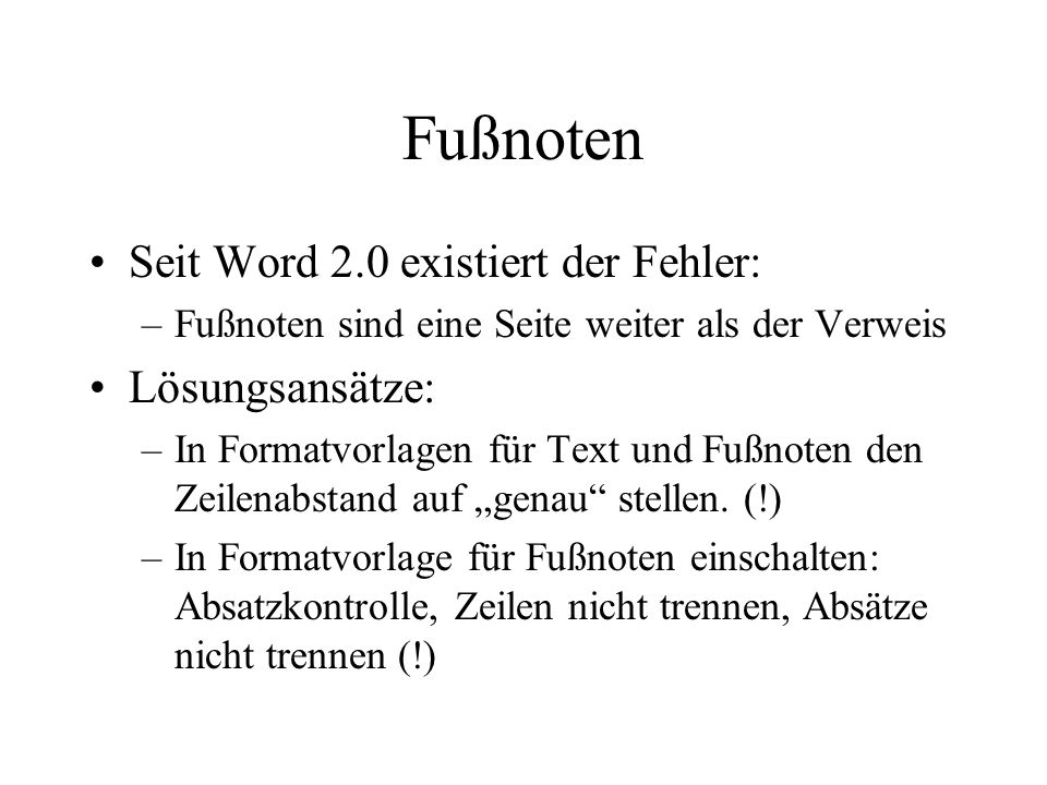 Fußnoten Seit Word 2.0 existiert der Fehler: Lösungsansätze: