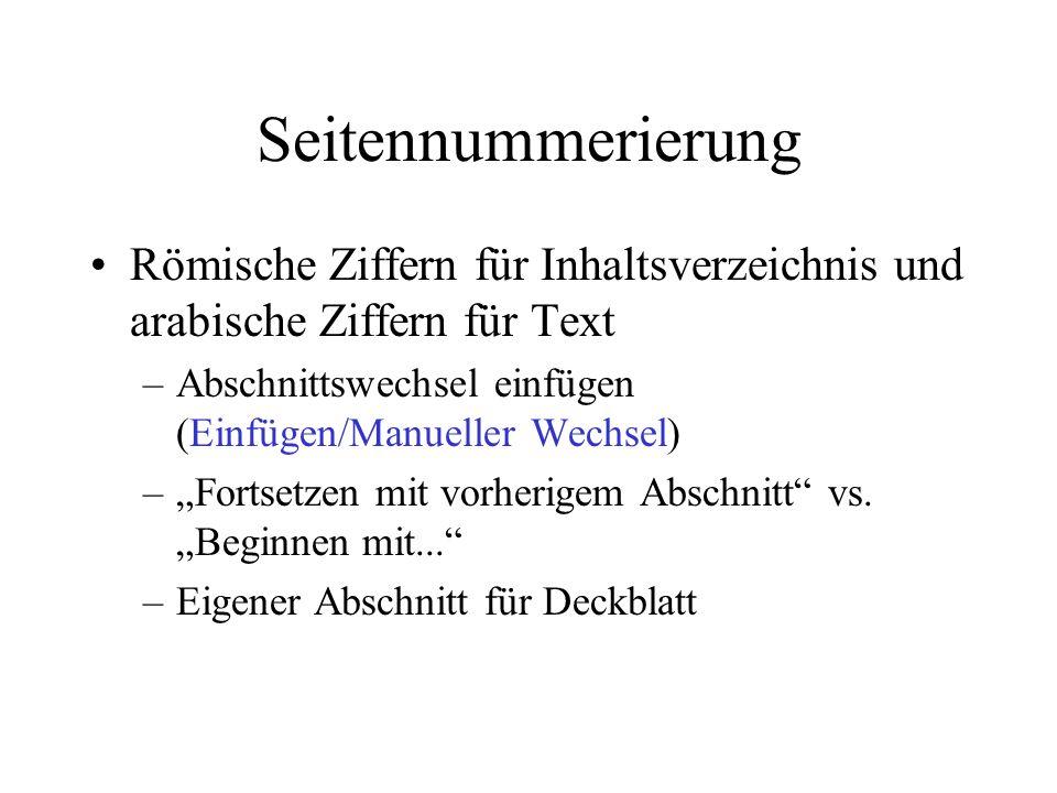 Seitennummerierung Römische Ziffern für Inhaltsverzeichnis und arabische Ziffern für Text. Abschnittswechsel einfügen (Einfügen/Manueller Wechsel)