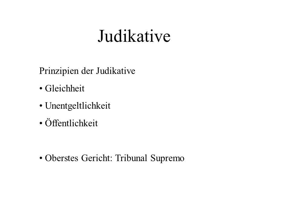Judikative Prinzipien der Judikative Gleichheit Unentgeltlichkeit