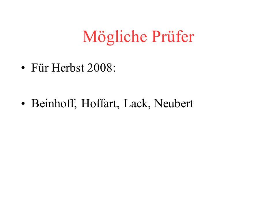 Mögliche Prüfer Für Herbst 2008: Beinhoff, Hoffart, Lack, Neubert
