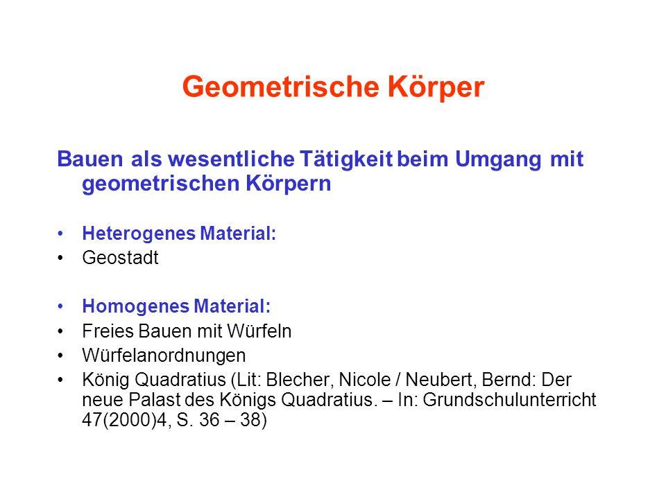 Geometrische Körper Bauen als wesentliche Tätigkeit beim Umgang mit geometrischen Körpern. Heterogenes Material: