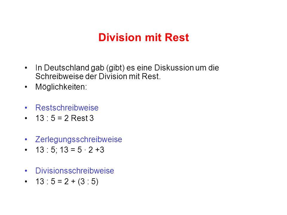Division mit Rest In Deutschland gab (gibt) es eine Diskussion um die Schreibweise der Division mit Rest.