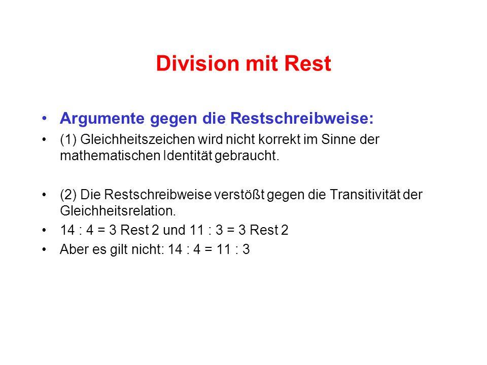 Division mit Rest Argumente gegen die Restschreibweise: