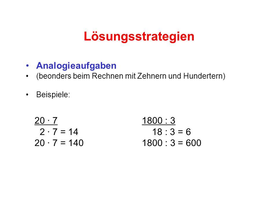 Lösungsstrategien Analogieaufgaben 20 · 7 2 · 7 = 14 20 · 7 = 140