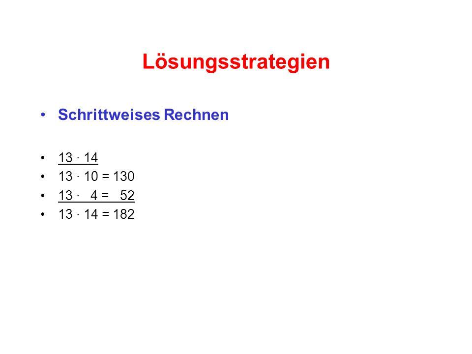 Lösungsstrategien Schrittweises Rechnen 13 · 14 13 · 10 = 130