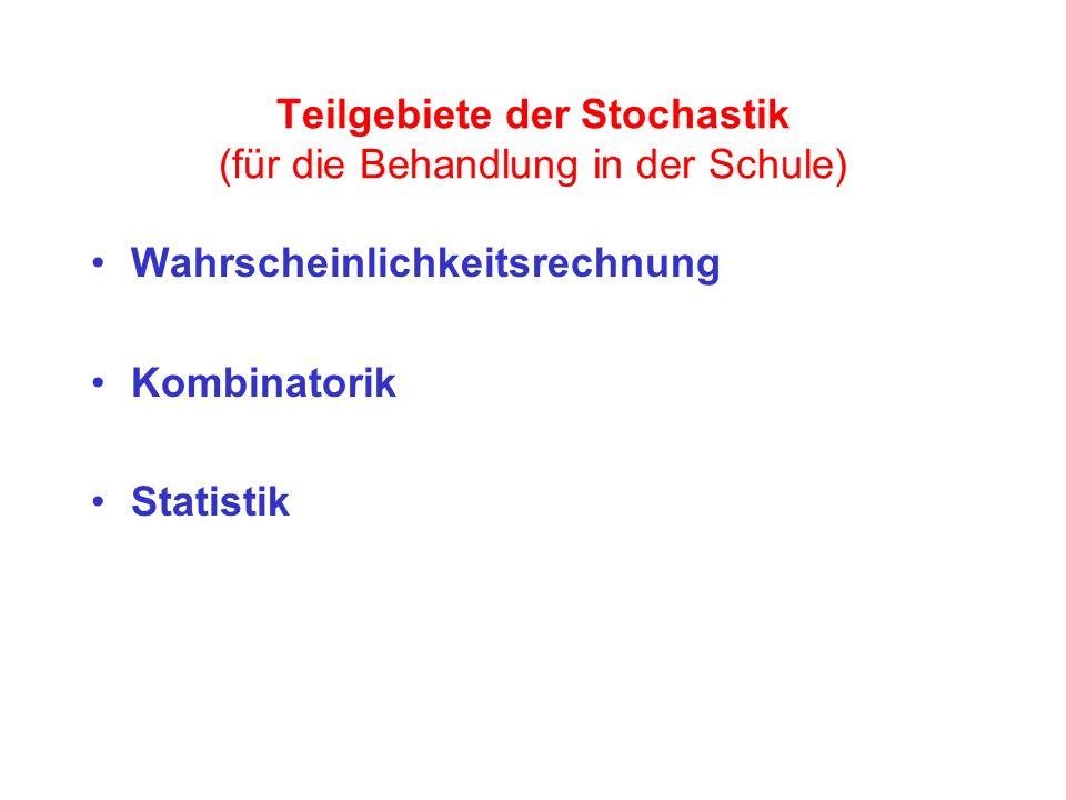 Teilgebiete der Stochastik (für die Behandlung in der Schule)