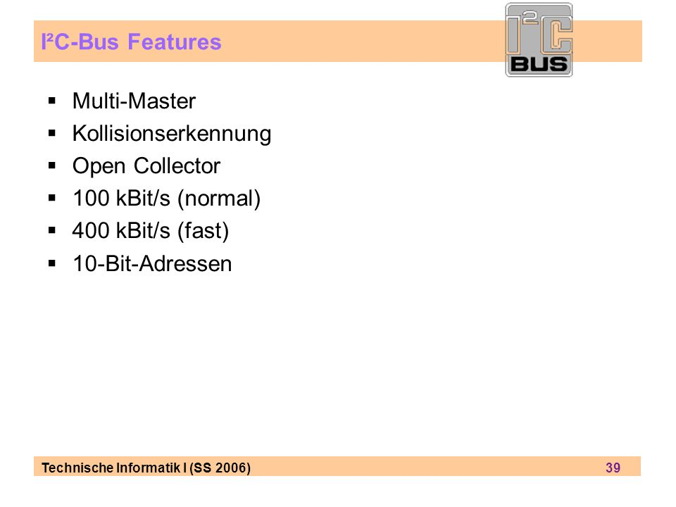 I²C-Bus Features Multi-Master Kollisionserkennung Open Collector