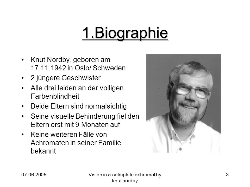 Vision in a colmplete achramat by knut nordby