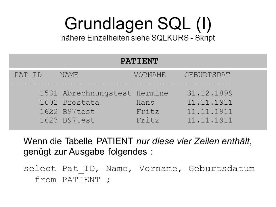 Grundlagen SQL (I) nähere Einzelheiten siehe SQLKURS - Skript