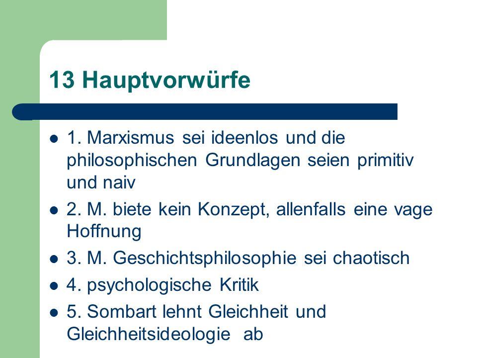 13 Hauptvorwürfe 1. Marxismus sei ideenlos und die philosophischen Grundlagen seien primitiv und naiv.