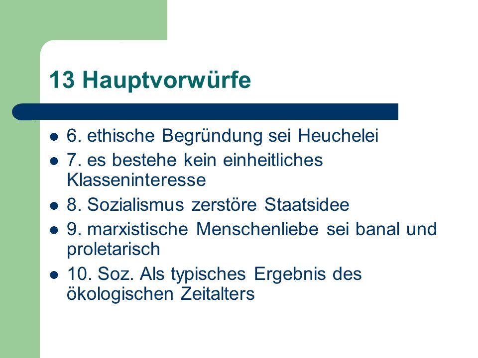 13 Hauptvorwürfe 6. ethische Begründung sei Heuchelei