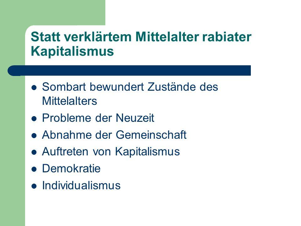 Statt verklärtem Mittelalter rabiater Kapitalismus