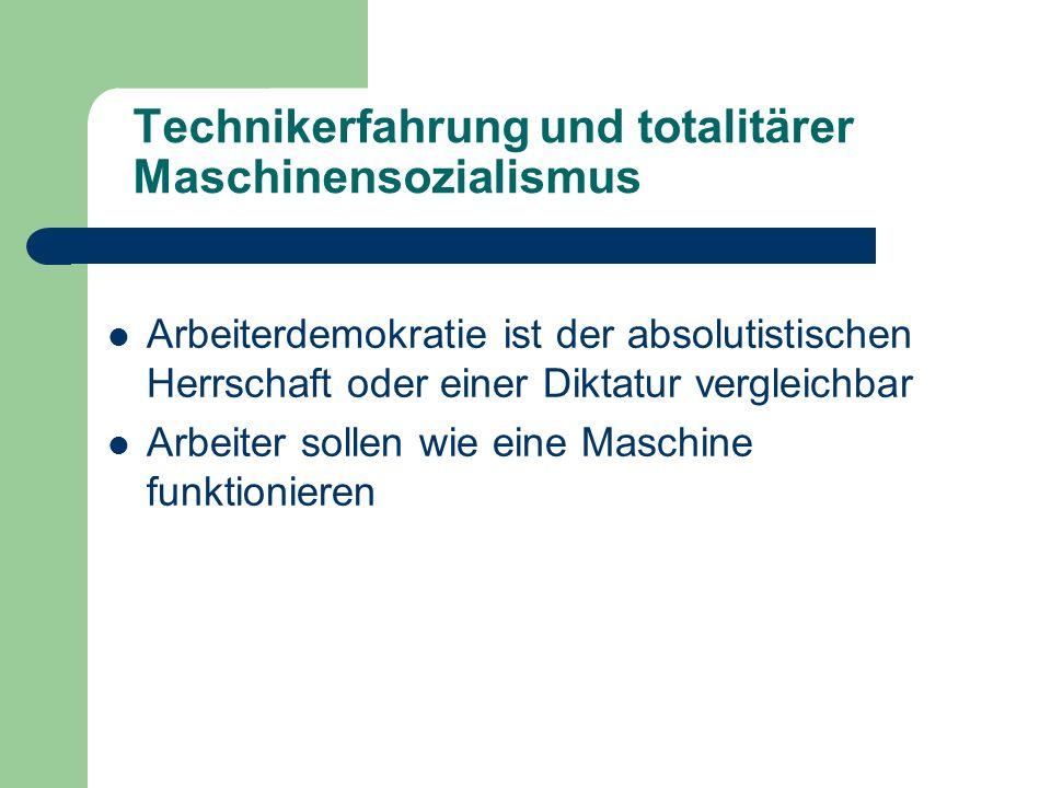 Technikerfahrung und totalitärer Maschinensozialismus