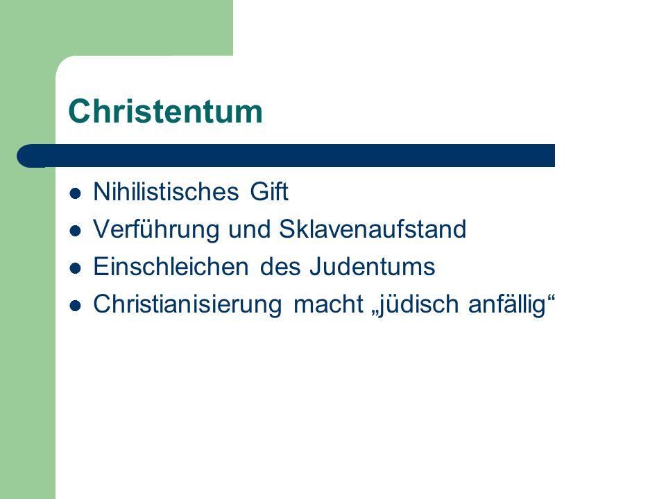 Christentum Nihilistisches Gift Verführung und Sklavenaufstand