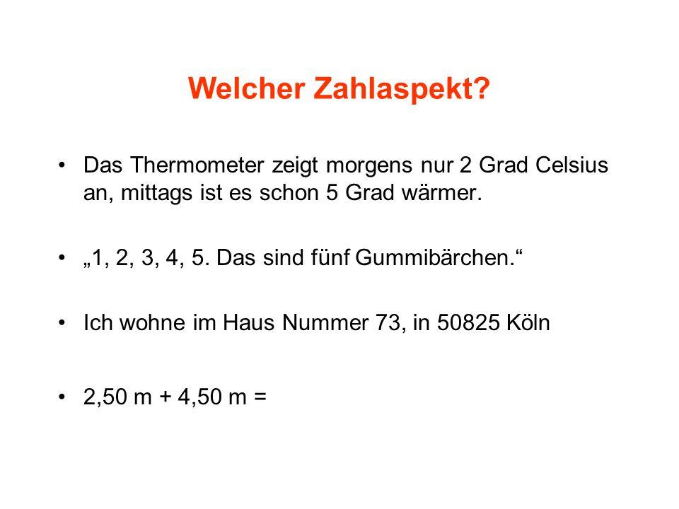 Welcher Zahlaspekt Das Thermometer zeigt morgens nur 2 Grad Celsius an, mittags ist es schon 5 Grad wärmer.