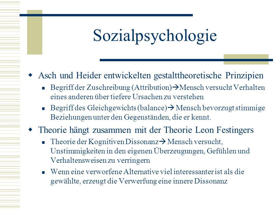 Sozialpsychologie Asch und Heider entwickelten gestalttheoretische Prinzipien.