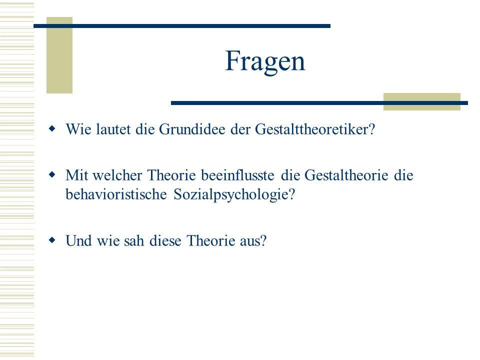 Fragen Wie lautet die Grundidee der Gestalttheoretiker