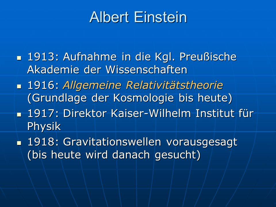 Albert Einstein1913: Aufnahme in die Kgl. Preußische Akademie der Wissenschaften.
