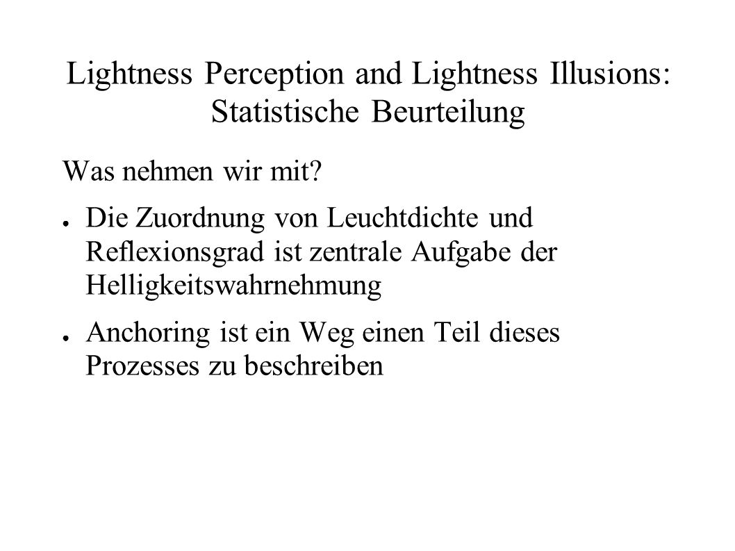 Lightness Perception and Lightness Illusions: Statistische Beurteilung