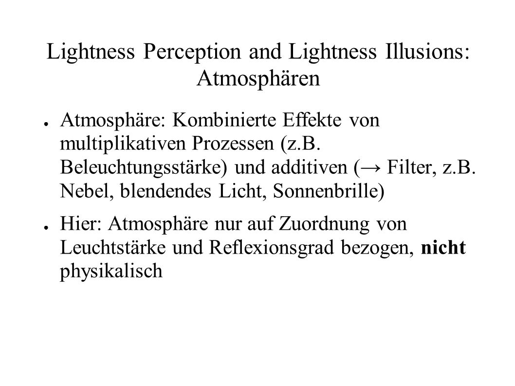 Lightness Perception and Lightness Illusions: Atmosphären