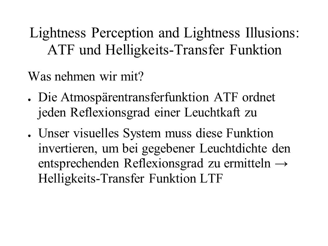 Lightness Perception and Lightness Illusions: ATF und Helligkeits-Transfer Funktion