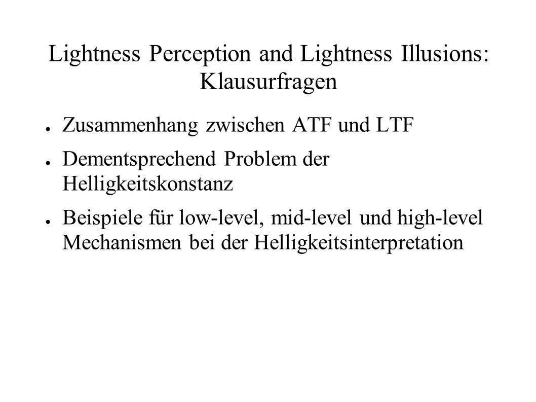 Lightness Perception and Lightness Illusions: Klausurfragen