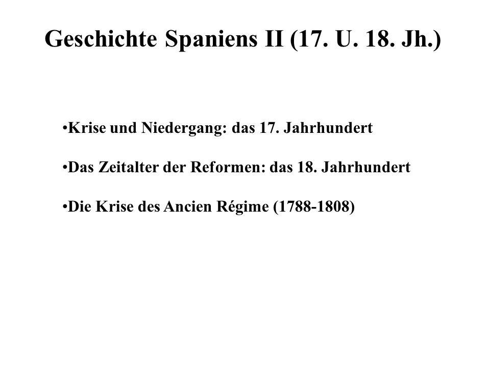 Geschichte Spaniens II (17. U. 18. Jh.)
