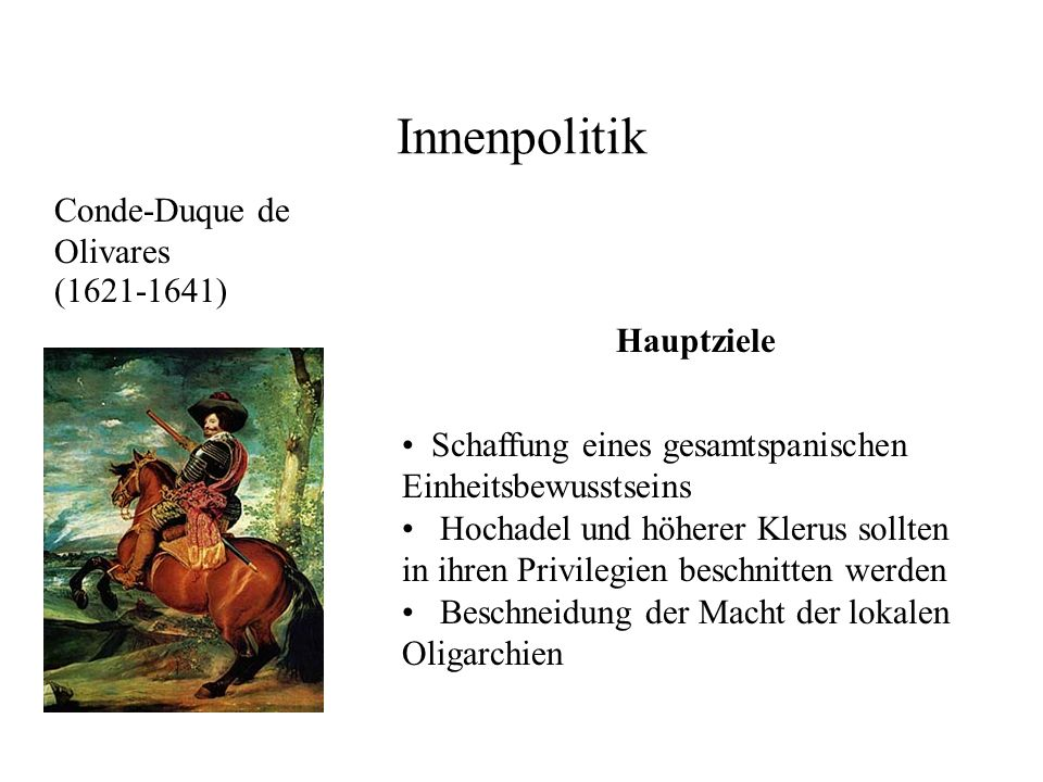 Innenpolitik Conde-Duque de Olivares (1621-1641) Hauptziele