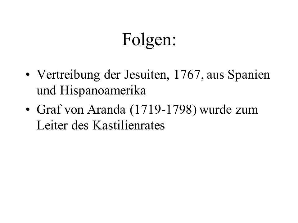 Folgen: Vertreibung der Jesuiten, 1767, aus Spanien und Hispanoamerika