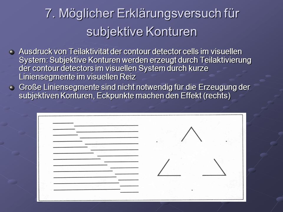 7. Möglicher Erklärungsversuch für subjektive Konturen