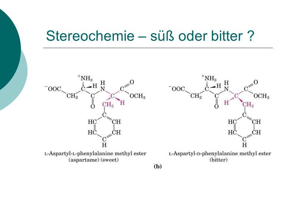 Stereochemie – süß oder bitter