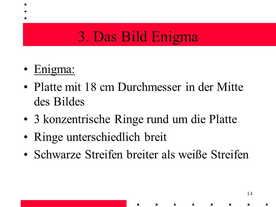 3. Das Bild Enigma Enigma: