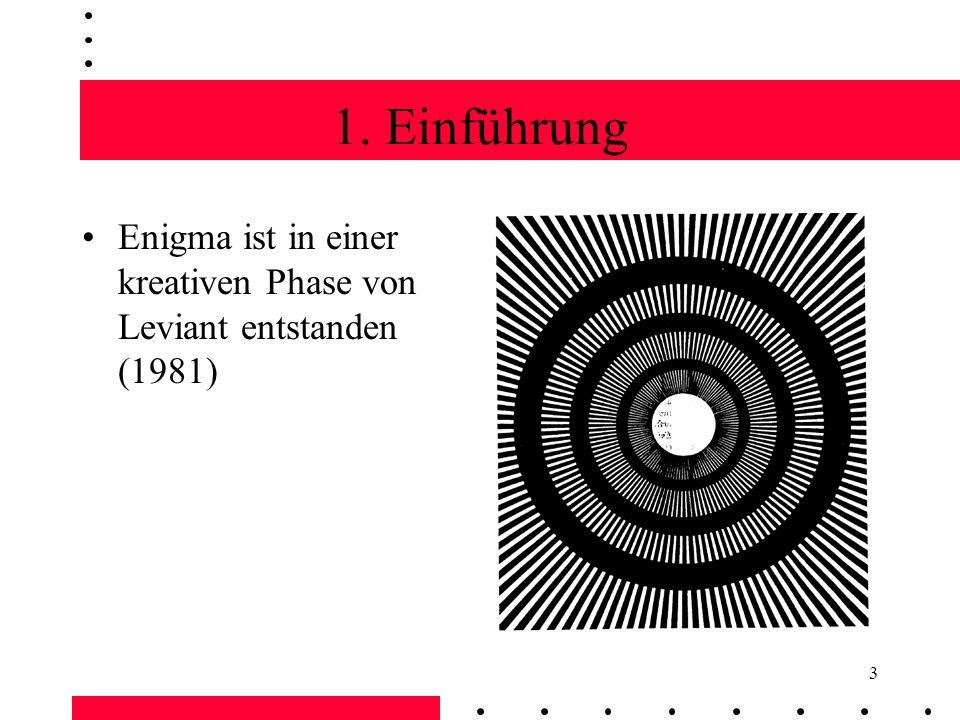 1. Einführung Enigma ist in einer kreativen Phase von Leviant entstanden (1981)